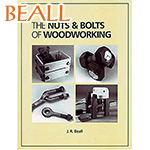 BEALL: THE NUTS & BOLTS OF WOODWORKING